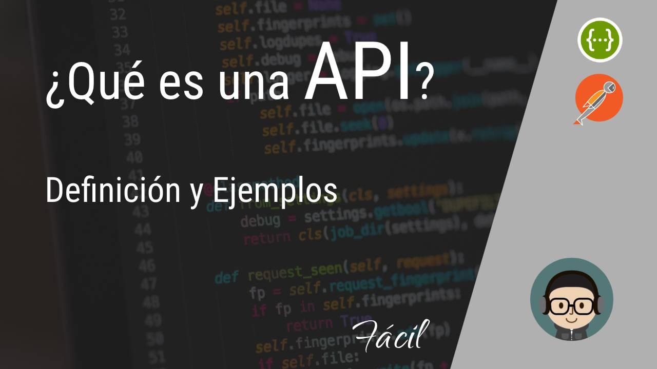 Qué es una API? Definición y Ejemplos